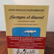 Libros: ¡SIEMPRE EL DINERO! - HANS MAGNUS ENZENSBERGER - EDITORIAL ANAGRAMA, 2016, 1ª EDICION, BARCELONA. Lote 250209260
