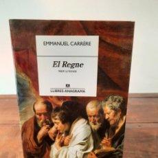 Libros: EL REGNE - EMMANUEL CARRÈRE - EDITORIAL ANAGRAMA, 2015, 1ª EDICIÓ, BARCELONA. Lote 250212310
