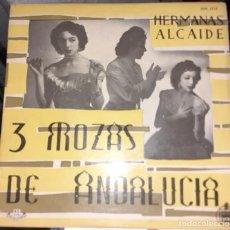 Livros em segunda mão: HERMANAS ALCAIDE. TRES MOZAS DE ANDALUCÍA. ORQUESTA BAJO LA DIRECCIÓN DE GREG SEGURA. SEVILLANA ROCK. Lote 156424745