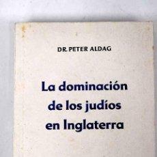 Libri di seconda mano: LA DOMINACIÓN DE LOS JUDÍOS EN INGLATERRA.- ALDAG, PETER. Lote 251450705