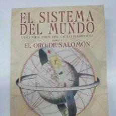 Libros: EL SISTEMA DEL MUNDO. VOL 3 CICLO BARROCO LIBRO 1. EL ORO DE SALOMÓN. NEAL STEPHENSON. Lote 251487160