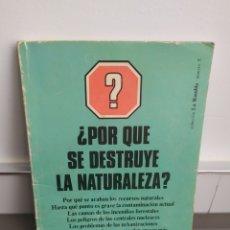 Libros: POR QUE SE DESTRUYE LA NATURALEZA ? - EDICIONES PENÍNSULA 1977. Lote 251512535