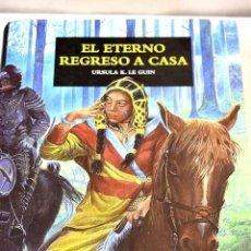 Libros: EL ETERNO REGRESO A CASA.- LE GUIN, URSULA K.. Lote 251808855