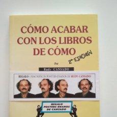 Libri di seconda mano: CÓMO ACABAR CON LOS LIBROS DE CÓMO - RUDY CANSADO. Lote 252084175
