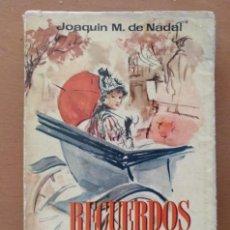 Libros: RECUERDOS DE MEDIO SIGLO: SILUETAS Y PERFILES BARCELONESES - NADAL, JOAQUIN M. DE. Lote 252427065