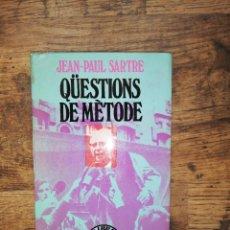 Libros: QÜESTIONS DE MÈTODE. JEAN PAUL SARTRE. ED 62. 1 EDICIÓ. 1973. Lote 252444735