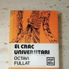 Libros: EL CRAC UNIVERSITARI. OCTAVI FULLAT. ED CADÍ. 1 EDICIÓ. 1969. Lote 252455000
