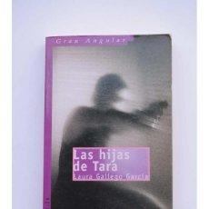 Libros: LAS HIJAS DE TARA - GALLEGO, LAURA. Lote 252558375