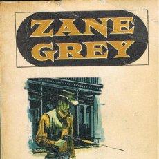 Libros: LLA FUERZA DE LA SANGRE -- ZANE GREY. Lote 252642515
