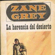 Libros: LA HERENCIA DEL DESIERTO -- ZANE GREY. Lote 252643640