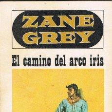Libros: EL CAMINO DEL ARCO IRIS -- ZANE GREY. Lote 252644510