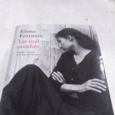 Libros: ELENA FERRANTE. UN MAL NOMBRE. LUMEN. 2013.. Lote 252909430