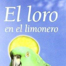 Libros: EL LORO EN EL LIMONERO - VARIOS. Lote 252942220
