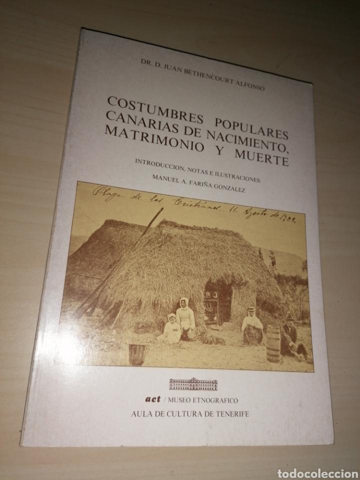 COSTUMBRES POPULARES CANARIAS DE NACIMIENTO, MATRIMONIO Y MUERTE - JUAN BETHENCOURT ALFONSO (Libros sin clasificar)