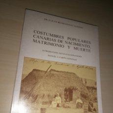 Libros: COSTUMBRES POPULARES CANARIAS DE NACIMIENTO, MATRIMONIO Y MUERTE - JUAN BETHENCOURT ALFONSO. Lote 253037900