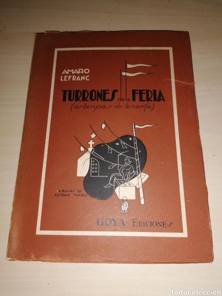 TURRONES DE LA FERIA - ESTAMPAS DE TENERIFE - AMARO LEFRANC - NUMERADO - DEDICATORIA AUTÓGRAFA (Libros sin clasificar)