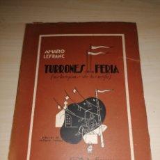 Libros: TURRONES DE LA FERIA - ESTAMPAS DE TENERIFE - AMARO LEFRANC - NUMERADO - DEDICATORIA AUTÓGRAFA. Lote 253366210