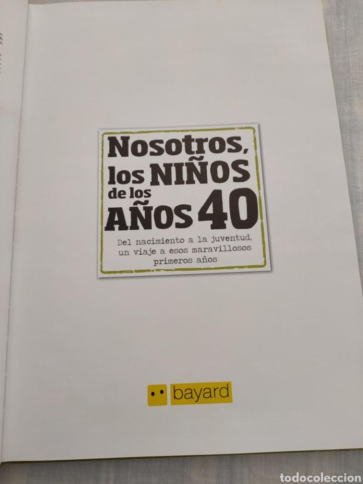 Libros: Nosotros los niños de los años 40. Bayard 2011. - Foto 3 - 253434155