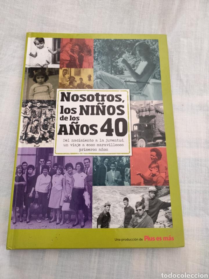 NOSOTROS LOS NIÑOS DE LOS AÑOS 40. BAYARD 2011. (Libros sin clasificar)