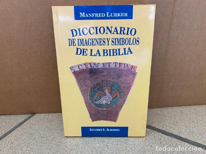 DICCIONARIO DE IMÁGENES Y SÍMBOLOS DE LA BIBLIA. - MANFRED LURKER. (Libros sin clasificar)