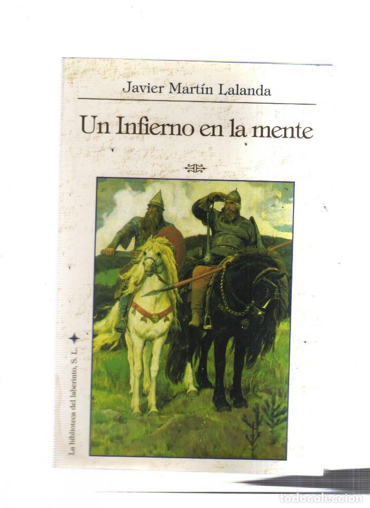UN INFIERNO EN LA MENTE - JAVIER MARTIN LALANDA (Libros sin clasificar)