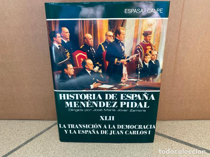 HISTORIA DE ESPAÑA, RAMÓN MENÉNDEZ PIDAL. TOMO 42. LA TRANSICIÓN A LA DEMOCRACIA Y EL REINADO DE JUA (Libros sin clasificar)