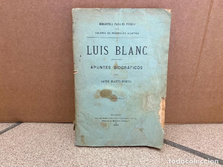 LUIS BLANC. APUNTES BIOGRÁFICOS. - MARTI-MIQUEL, JAIME. (Libros sin clasificar)