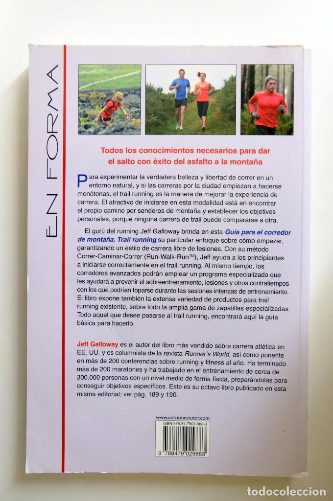 Libros: GUIA PARA EL CORREDOR DE MONTAÑA. TRAIL RUNNING. JEFF GALLOWAY. TUTOR EN FORMA. - Foto 2 - 253555190