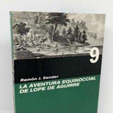 Libros: LA AVENTURA EQUINOCCIAL DE LOPE DE AGUIRRE - SENDER, RAMÓN J.. Lote 253596615