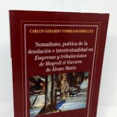 Libros: NOMADISMO, POÉTICA DE LA DESOLACIÓN E INTERTEXTUALIDAD EN EMPRESAS Y TRIBULACIONES DE MAGROLL EL GAV. Lote 253596620