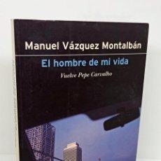 Libros: EL HOMBRE DE MI VIDA - VÁZQUEZ MONTALBÁN, MANUEL. Lote 253596635