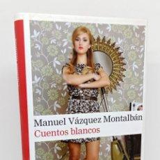 Libros: CUENTOS BLANCOS - VÁZQUEZ MONTALBÁN, MANUEL. Lote 253596650