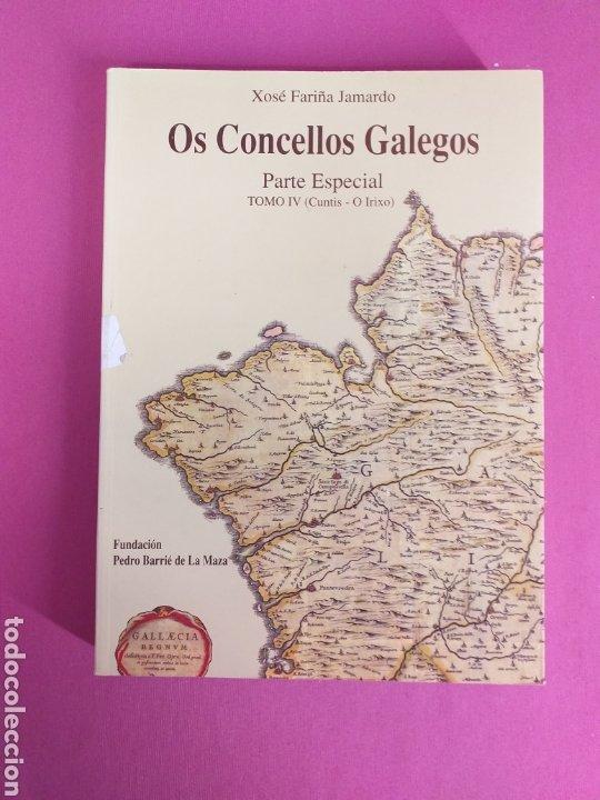 OS CONCELLOS GALEGOS, XOSÉ FARIÑA JAMARDO,TOMO IV (CUNTIS - O IRIXO) (Libros sin clasificar)