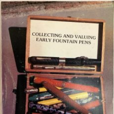 Libros: COLLECTING AND VALUING EARLY FOUNTAIN PENS. Lote 253708590
