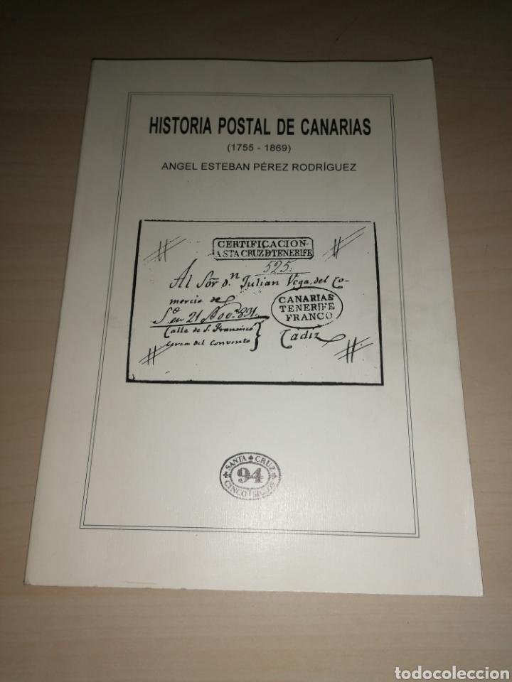 HISTORIA POSTAL DE LAS ISLAS CANARIAS (1755 - 1869) - ÁNGEL ESTEBAN PÉREZ RODRÍGUEZ (Libros sin clasificar)