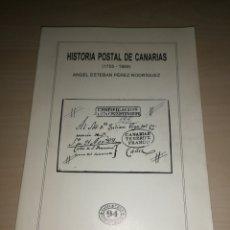 Libros: HISTORIA POSTAL DE LAS ISLAS CANARIAS (1755 - 1869) - ÁNGEL ESTEBAN PÉREZ RODRÍGUEZ. Lote 253752160