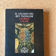 Libros: EL LEGADO DEL REY TSONGOR. LAURENT GAUDÉ. Lote 253928585