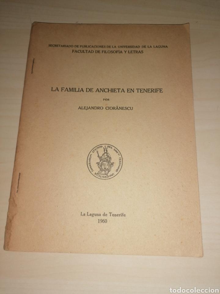 LA FAMILIA DE ANCHIETA EN TENERIFE. ALEJANDRO CIORANESCU. 1960 (Libros sin clasificar)