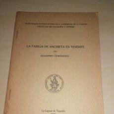 Libros: LA FAMILIA DE ANCHIETA EN TENERIFE. ALEJANDRO CIORANESCU. 1960. Lote 253993140