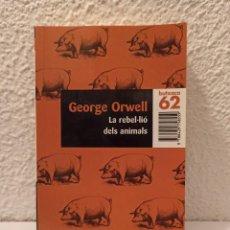 Libros: LIBRO LA REBEL.LIO DELS ANIMALS GEORGE ORWELL. Lote 253996625