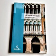 Libros: 2000 LIBRO ELS MIRALLS VENECIANS - 13 X 21.CM. Lote 254054335