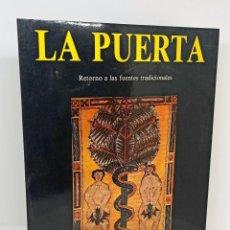 Libros: LA PUERTA. RETORNO A LAS FUENTES TRADICIONALES. SIMBOLISMO - VV.AA.. Lote 254113830