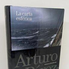 Libros: LA CARTA ESFÉRICA - PÉREZ REVERTE, ARTURO. Lote 254113845