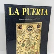 Libros: LA PUERTA. RETORNO A LAS FUENTES TRADICIONALES. CÁBALA - VV.AA.. Lote 254113890