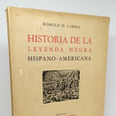 Libros: HISTORIA DE LA LEYENDA NEGRA HISPANO-AMERICANA - CARBIA, ROMULO D.. Lote 254113900