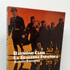 Libros: LA TRAGEDIA ESPAÑOLA - CARR, RAYMOND - FERNÁNDEZ ZULAICA, JESÚS (TRAD.). Lote 254113905