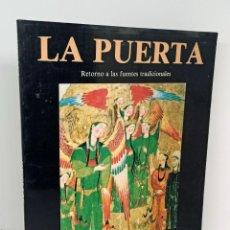 Libros: LA PUERTA. RETORNO A LAS FUENTES TRADICIONALES. SUFISMO - VV.AA.. Lote 254113925