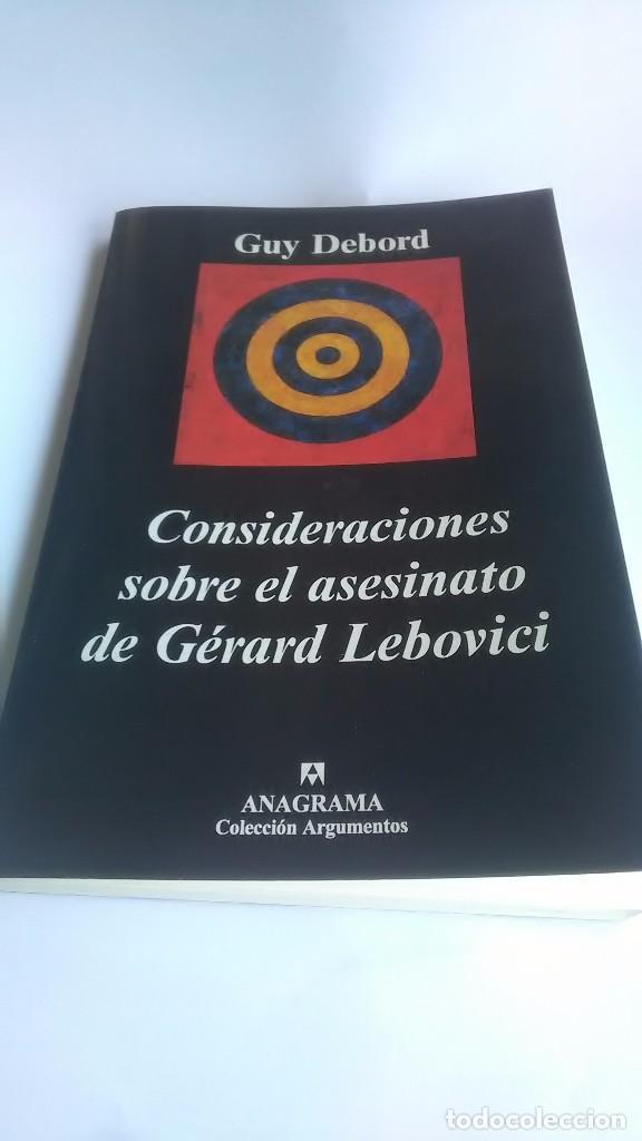 GUY DEBORD. CONSIDERACIONES SOBRE EL ASESINATO DE GERARD LEBOVICI. EDITORIAL ANAGRAMA. 2001 (Libros sin clasificar)