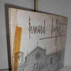 Libros: BERNARD BUFFET. LA CHAPELLE DE CHÂTEAU L?ARC. ILLUSTRATION PHOTO : PHOTOGRAPHIES LUC FOURNOL, DANIEL. Lote 169491534