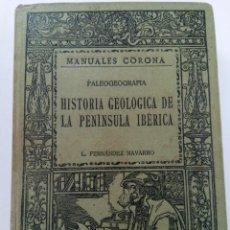Libros: HISTORIA GEOLÓGICA DE LA PENÍNSULA IBÉRICA - L. FERNÁNDEZ NAVARRO - MANUALES CORONA. Lote 254208335